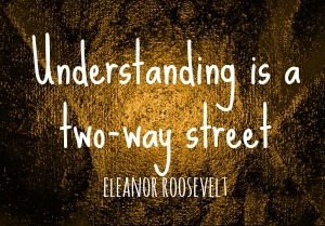 understanding is two way street
