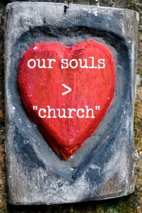 our souls are more important than church