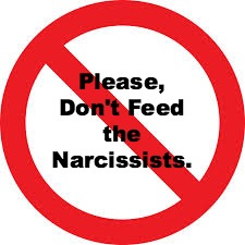 don't feed the narcissists