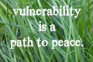vulnerablity is a path to peace