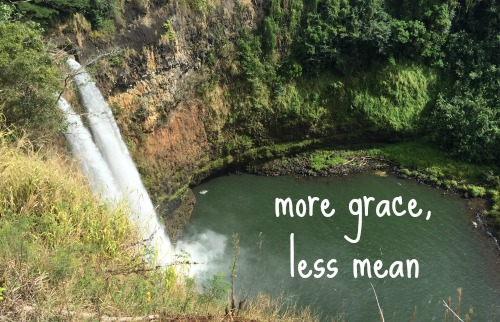 more grace less mean