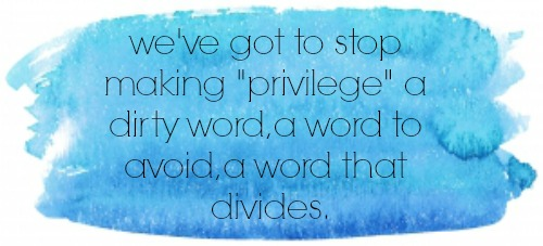 privilege is not a dirty word