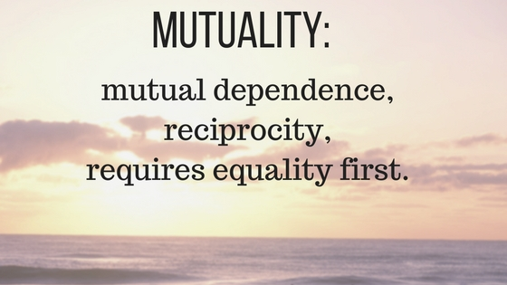 you-cant-have-mutuality-without-equality
